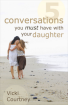 CourtneyVicki_5ConversationsYouMustHaveWithYourDaughter