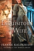 KalogridisJeanne_TheInquisitorsWife