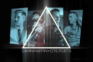 Darin Martin & Otic Poets
